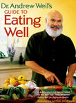 Dr. Andrew Weil: Guide to Eating Well