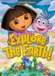 Dora the Explorer: Explore the Earth!