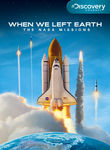 When We Left Earth: The NASA Missions (2008) [TV]