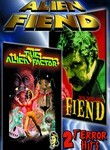 The Alien Factor / Fiend