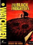 Watchmen: Tales of the Black Freighter / Under the Hood
