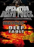 Operation Delta Force: Mayday / Deep Fault