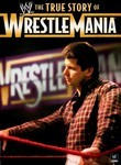 The True Story of WrestleMania: Vol. 3