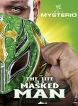 WWE: Rey Mysterio: The Life of a Masked Man: Vol. 2