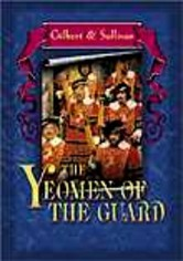 Rent Gilbert and Sullivan: Yeomen of the Guard on DVD