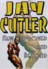 Rent Jay Cutler: New, Improved and Beyond on DVD