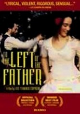 Rent To the Left of the Father on DVD