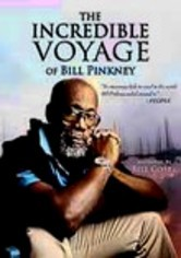 Rent The Incredible Voyage of Bill Pinkney on DVD