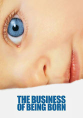 Rent The Business of Being Born on DVD