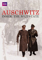 Rent Auschwitz: Inside the Nazi State on DVD