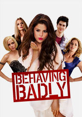 Rent Behaving Badly on DVD