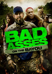Rent Bad Asses on the Bayou on DVD