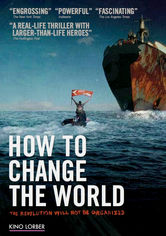 Rent How to Change the World on DVD