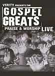 Gospel Greats Presents: Praise & Worship Live: Vol. 1