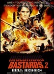 Inglorious Bastards 2: Hell Heroes / Bridge to Hell / Warbus 2 / Apocalypse Mercenaries