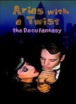 Arias with a Twist: The DocuFantasy