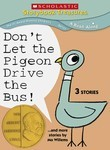 Don't Let the Pigeon Drive the Bus ... and More Stories by Mo Willems